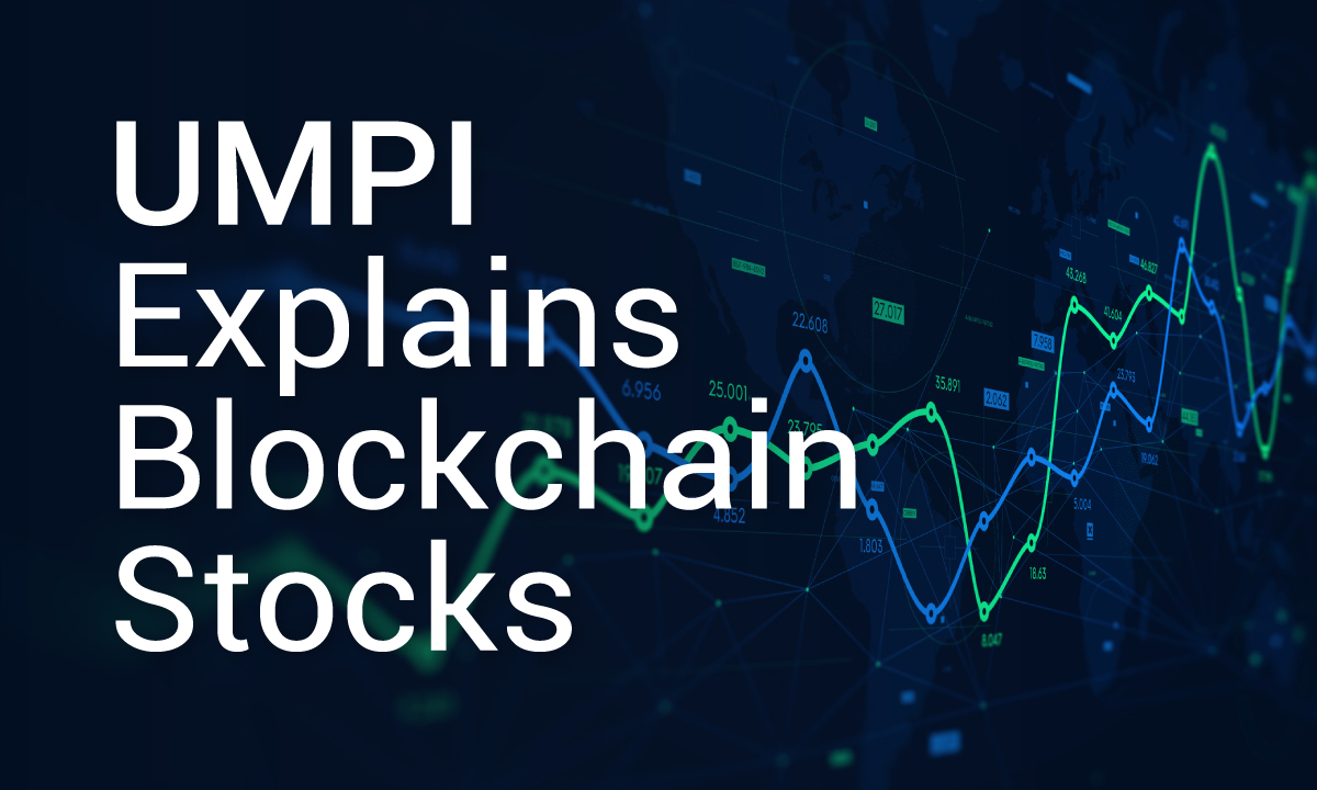 UMPI Explains Blockchain Stocks